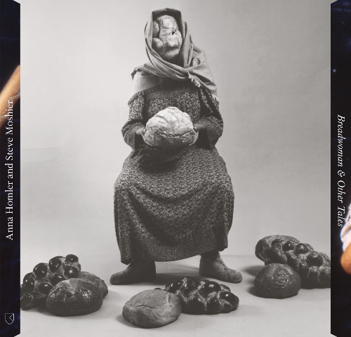 Anna Holmer & Steve Moshier – Breadwoman & Other Tales (RVNG INTL)