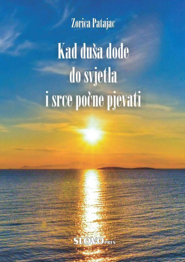 Kad duša dođe do svjetla i srce počne pjevati, Zorica Patajac