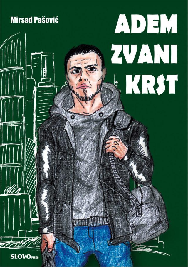 Adem zvani Krst - Mirsad Pašović