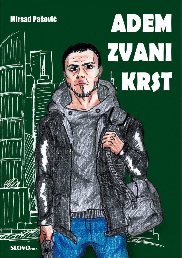 Adem zvani Krst – Mirsad Pašović