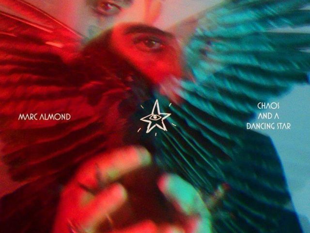 Chaos and a Dancing Star – Marc Almond (Warner, 2020)