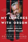 Na ručku sa Orsonom: razgovori Henrija Džeglama i Orsona Velsa – priredio Piter Biskind (LOM/NKC)