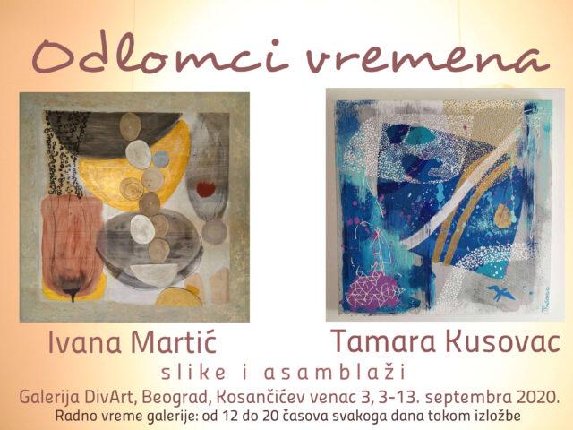 """Izložba """"Odlomci vremena"""" – Tamara Kusovac i Ivana Martić"""