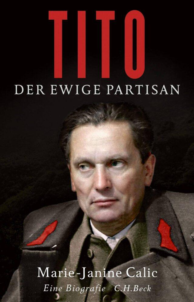 Tito, večiti partizan – Mari-Žanin Čalić (C. H. Beck)
