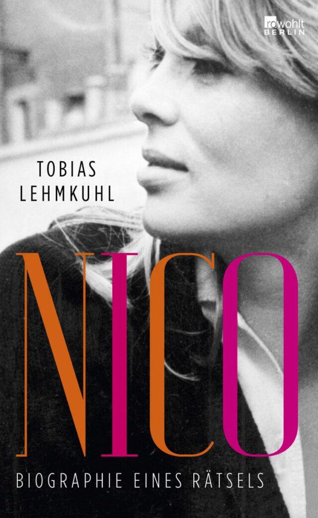 Nico/Biografija jedne zagonetke – Tobias Lehmkuhl (Rohwolt Berlin)