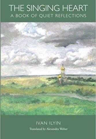Pevajuće srce: Knjiga tihih refleksija – Ivan Iljin (Orthodox Christian Translation Society – 1958/2016)