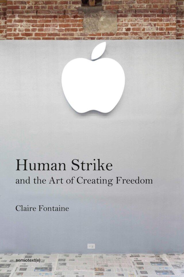 Ljudski udar i umetnost slobodne kreacije – Claire Fontaine (Semiotext(e))