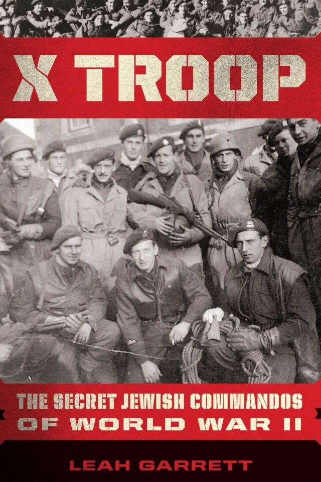 X Troop – Tajni jevrejski komandosi koji su pomogli u pobedi nad nacistima (Chatto & Windus/Leah Garrett)